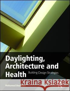 Daylighting, Architecture and Health Mohamed Boubekri 9781138470507