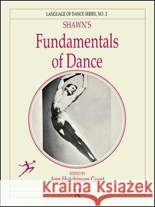 Shawn's Fundamentals of Dance Anne Hutchinson Guest 9781138472976