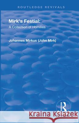 Revival: Mirk's Festival: A Collection of Homilies (1905) John Mirk 9781138568884