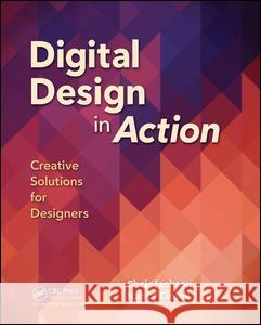 Digital Design in Action: Creative Solutions for Designers Chris Jackson Nancy Ciolek 9781138628762