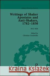 Writings of Shaker Apostates and Anti-Shakers, 1782-1850 Vol 2 Christian Goodwillie   9781138661028