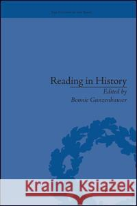 Reading in History: New Methodologies from the Anglo-American Tradition Bonnie Gunzenhauser   9781138663268