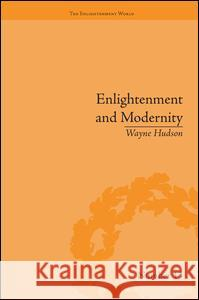 Enlightenment and Modernity: The English Deists and Reform Wayne Hudson   9781138663299
