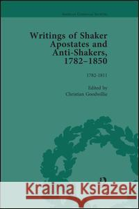 Writings of Shaker Apostates and Anti-Shakers, 1782-1850 Christian Goodwillie   9781138664296