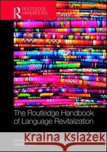 The Routledge Handbook of Language Revitalization the Routledge Handbook of Language Revitalization  9781138674493