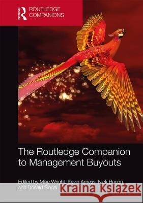 The Routledge Companion to Management Buyouts Mike Wright Kevin Amess Nick Bacon 9781138713840