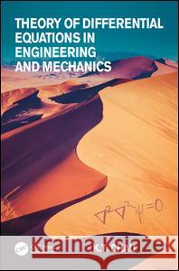 Theory of Differential Equations in Engineering and Mechanics K. T. Chau 9781138748132