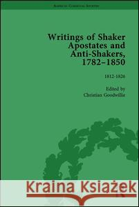 Writings of Shaker Apostates and Anti-Shakers, 1782-1850 Vol 2 Christian Goodwillie   9781138766884