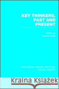 Key Thinkers, Past and Present Jessica Kuper 9781138786141 Routledge