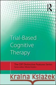 Trial-Based Cognitive Therapy: Distinctive Features Irismar Reis D 9781138845411