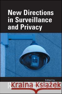 New Directions in Surveillance and Privacy Benjamin J. Goold Daniel Neyland  9781138861527