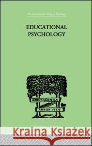 Educational Psychology: Its Problems and Methods Charles Fox 9781138875111