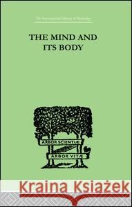 The Mind and Its Body: The Foundations of Psychology Charles Fox 9781138875241