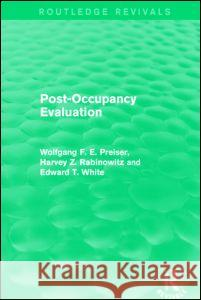 Post-Occupancy Evaluation (Routledge Revivals) Preiser Wolfgang F E                     Edward White Harvey Rabinowitz 9781138886780