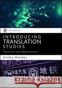 Introducing Translation Studies: Theories and Applications Jeremy, Etc Munday 9781138912557