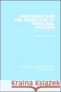 Narcissus and the Invention of Personal History Kenneth J. Knoespel 9781138942028