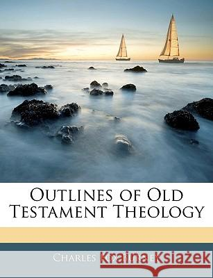 Outlines of Old Testament Theology Charles Fox Burney 9781144730879