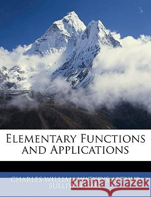Elementary Functions and Applications Arthur Sullivan Gale 9781144960283