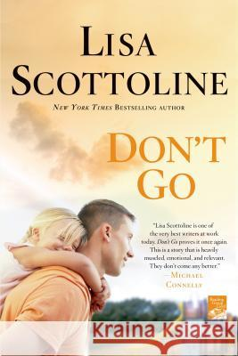 Don't Go Lisa Scottoline 9781250010087