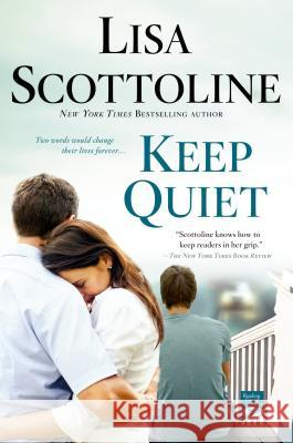 Keep Quiet Lisa Scottoline 9781250010100