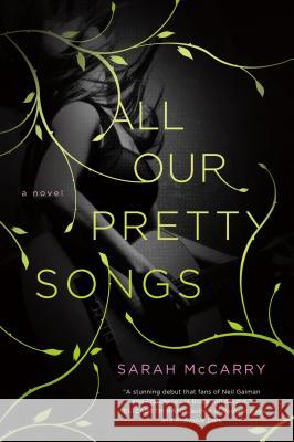 All Our Pretty Songs Sarah McCarry 9781250027085