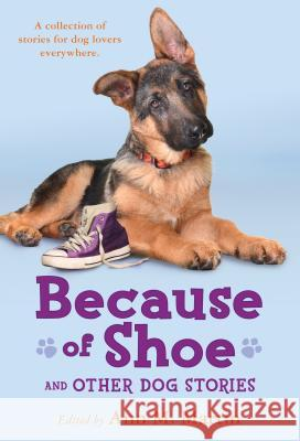 Because of Shoe and Other Dog Stories Ann M. Martin Aleksey &. Olga Ivanov Margarita Engle 9781250027283 Square Fish