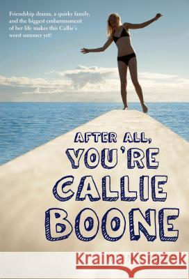 After All, You're Callie Boone Winnie Mack 9781250027351