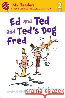 Ed and Ted and Ted's Dog Fred Andy Griffiths Terry Denton 9781250044488