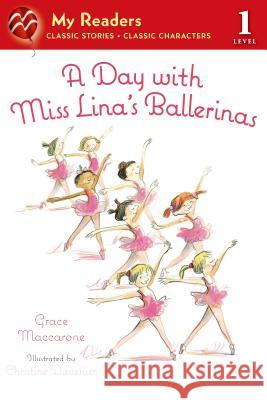 A Day with Miss Lina's Ballerinas Grace Maccarone Christine Davenier 9781250047175