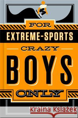 For Extreme-Sports Crazy Boys Only John Coy 9781250049445