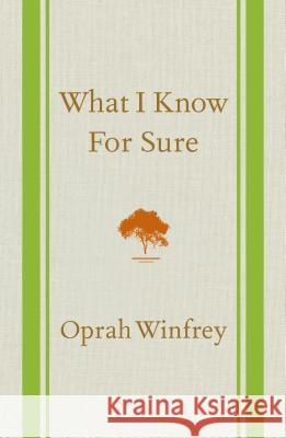 What I Know for Sure Oprah Winfrey 9781250054050