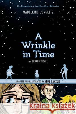 A Wrinkle in Time: The Graphic Novel Madeleine L'Engle Hope Larson 9781250056948 Square Fish