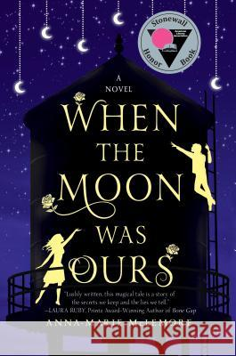 When the Moon Was Ours Anna-Marie McLemore 9781250058669 Thomas Dunne Books