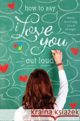 How to Say I Love You Out Loud Karole Cozzo 9781250063595