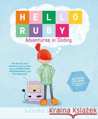 Hello Ruby: Adventures in Coding Linda Liukas 9781250065001