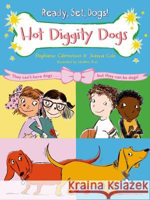 Hot Diggity Dogs Stephanie Calmenson Joanna Cole Heather Ross 9781250079633 Square Fish