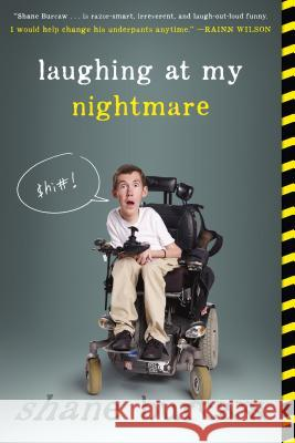 Laughing at My Nightmare Shane Burcaw 9781250080103
