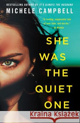 She Was the Quiet One Michele Campbell 9781250081841