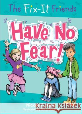 The Fix-It Friends: Have No Fear! Nicole C. Kear Tracy Dockray 9781250085849