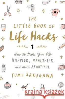 Prettier, Smarter, Better: Your DIY Guide to Looking Beautiful, Feeling Confident, and Having Fun Yumi Sakugawa Yumi Sakugawa 9781250092250