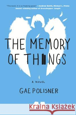 The Memory of Things Gae Polisner 9781250095527 St. Martin's Griffin