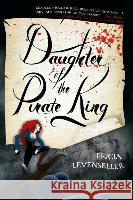 Daughter of the Pirate King Tricia Levenseller 9781250095961