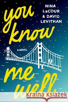 You Know Me Well David Levithan Nina LaCour 9781250098658