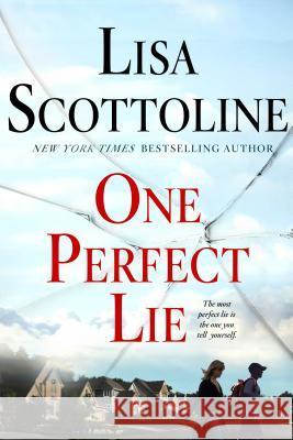 One Perfect Lie Lisa Scottoline 9781250099563