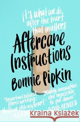 Aftercare Instructions Bonnie Pipkin 9781250114853