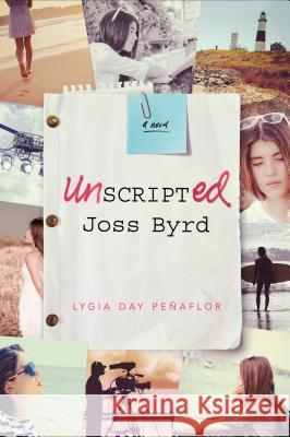 Unscripted Joss Byrd Lygia Day Penaflor 9781250115164