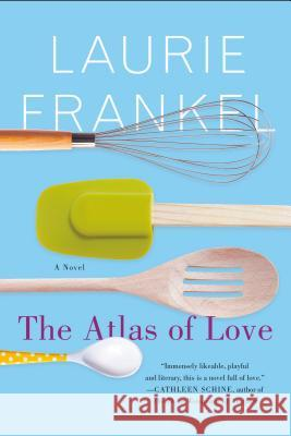 The Atlas of Love Laurie Frankel 9781250116666