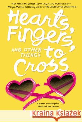 Hearts, Fingers, and Other Things to Cross Katie Finn 9781250121820