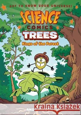 Science Comics: Trees: Kings of the Forest Andy Hirsch Andy Hirsch 9781250143105