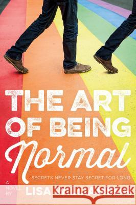 The Art of Being Normal Lisa Williamson 9781250144270